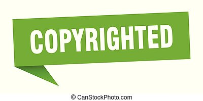 copyrighted speech bubble. copyrighted sign. copyrighted banner