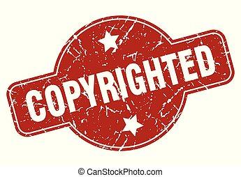 copyrighted vintage stamp. copyrighted sign