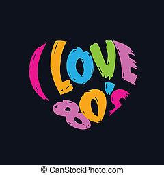 """coração, amor, """"i, 80's"""", palavras"""