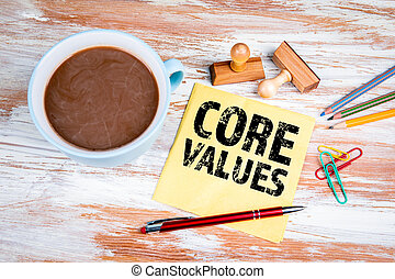 CORE VALUES concept. Text on a napkin with a cup of coffee