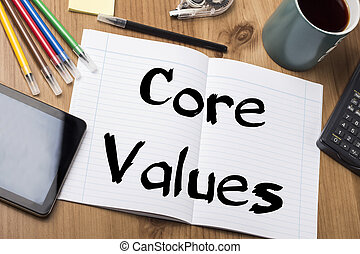 Core Values - Note Pad With Text On Wooden Table - with office tools