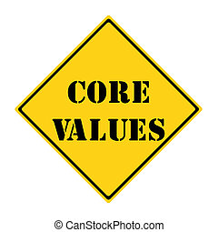 Core Values Sign - A yellow and black diamond shaped road ...