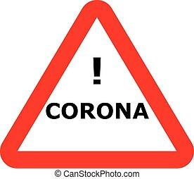 Corona virus warning sign