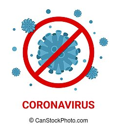 Coronavirus 2019-ncov with forbidden sign on white background, vector illustration