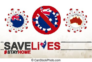 Coronavirus cell with Australia flag and map. Stop COVID-19 sign, slogan save lives stay home with flag of Australia