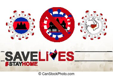 Coronavirus cell with Cambodia flag and map. Stop COVID-19 sign, slogan save lives stay home with flag of Cambodia