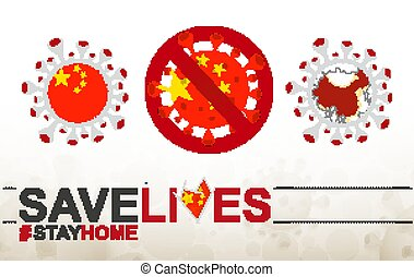 Coronavirus cell with China flag and map. Stop COVID-19 sign, slogan save lives stay home with flag of China