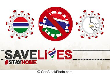 Coronavirus cell with Gambia flag and map. Stop COVID-19 sign, slogan save lives stay home with flag of Gambia