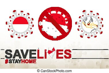 Coronavirus cell with Indonesia flag and map. Stop COVID-19 sign, slogan save lives stay home with flag of Indonesia