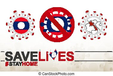 Coronavirus cell with Laos flag and map. Stop COVID-19 sign, slogan save lives stay home with flag of Laos