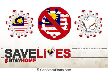 Coronavirus cell with Malaysia flag and map. Stop COVID-19 sign, slogan save lives stay home with flag of Malaysia