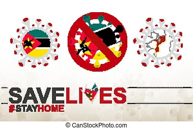 Coronavirus cell with Mozambique flag and map. Stop COVID-19 sign, slogan save lives stay home with flag of Mozambique