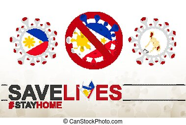 Coronavirus cell with Philippines flag and map. Stop COVID-19 sign, slogan save lives stay home with flag of Philippines