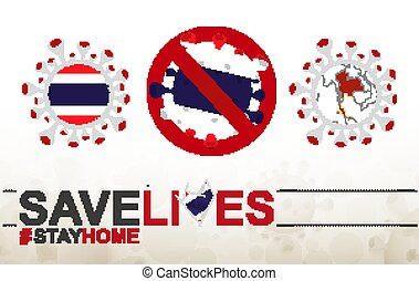 Coronavirus cell with Thailand flag and map. Stop COVID-19 sign, slogan save lives stay home with flag of Thailand