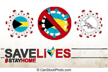 Coronavirus cell with The Bahamas flag and map. Stop COVID-19 sign, slogan save lives stay home with flag of The Bahamas