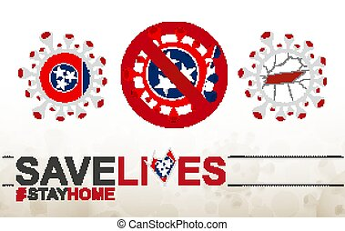 Coronavirus cell with US State Tennessee flag and map. Stop COVID-19 sign, slogan save lives stay home with flag of Tennessee