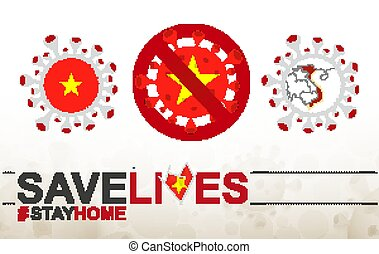 Coronavirus cell with Vietnam flag and map. Stop COVID-19 sign, slogan save lives stay home with flag of Vietnam