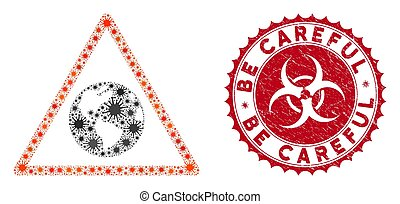 Coronavirus mosaic Earth warning icon and round distressed stamp seal with Be Careful phrase. Mosaic vector is created with Earth warning icon and with randomized sars symbols.