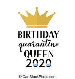 coronavirus, cumpleaños, divertido, pegatina, covid-19, oro, vector, caligrafía, aislamiento, t-shirt., saludo, crown., cuarentena, bandera, letras, card., plantilla, 2020, cartel, reina, tipografía