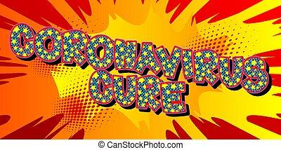 Coronavirus Cure - Comic book style text.