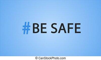 Hashtag be safe on blue background