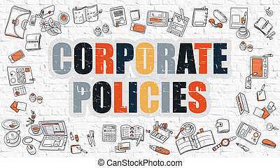Corporate Policies Concept. Corporate Policies Drawn on White Wall. Corporate Policies in Multicolor. Doodle Design. Modern Style Illustration. Line Style Illustration. White Brick Wall.