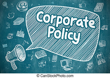 Corporate Policy - Doodle Illustration on Blue Chalkboard.