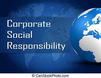 Corporate Social Responsibility concept with globe on blue ...