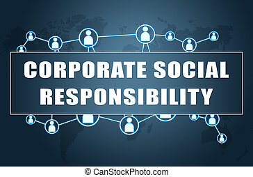 Corporate Social Responsibility - text concept on blue ...