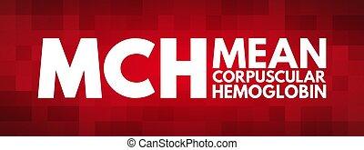 corpuscular, mch, acrônimo, má, hemoglobina, -