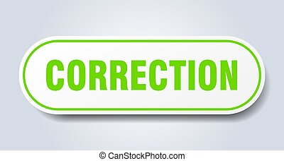 correction sign. rounded isolated button. white sticker - ...