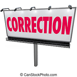 Correction word on a billboard or outdoor sign or banner to illustrate a revision or update to fix or change an error or mistake