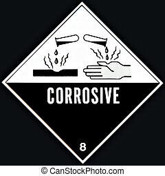 Corrosive Sign - Placard or sign warning of a corrosive...