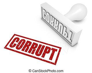 Corrupt Rubber Stamp - CORRUPT rubber stamp. Part of a...
