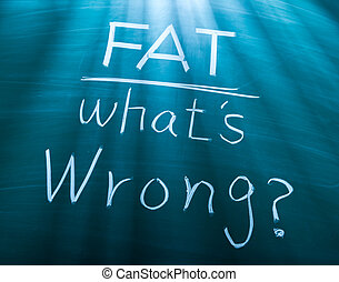 cosa, wrong?, grasso