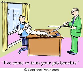 "Cost Cutting - ""I've come to trim your job benefits."""