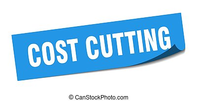 cost cutting sticker. cost cutting square isolated sign. ...