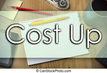 Cost Up -  business concept with text