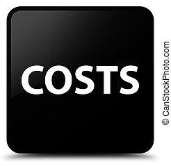 Costs black square button