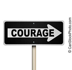 Couarage Word One Way Street Road Sign Bravery