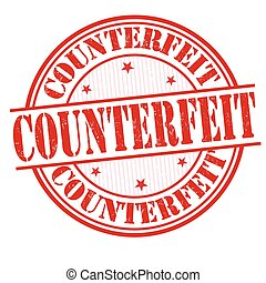 Counterfeit sign or stamp