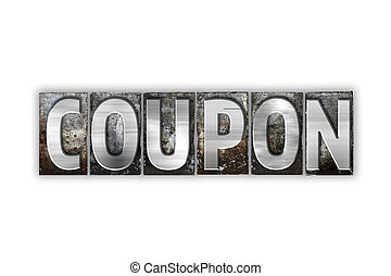 Coupon Concept Isolated Metal Letterpress Type