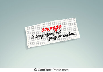 Courage is being afraid but going on anyhow! Hand writing ...