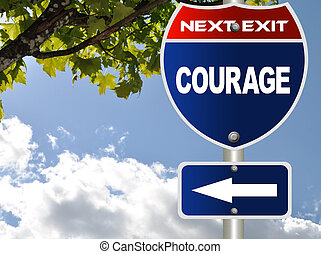 Courage road sign