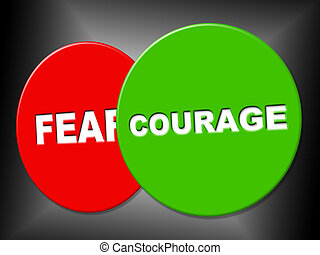 Courage Sign Means Spine Spirit And Determination - Courage...