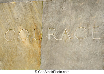 Courage - The word courage engraved on a memorial