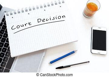 Court Decision - handwritten text in a notebook on a desk - ...