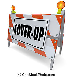 Cover-Up Barricade Sign Hide Criminal Fraud Activity