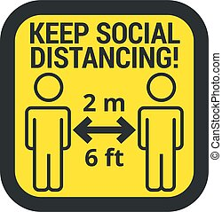 COVID-19 safety measure Keep safe social distance sign