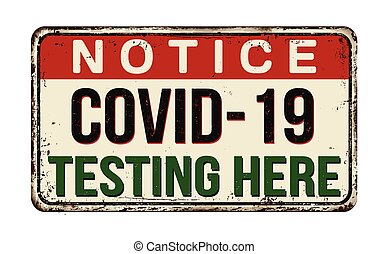 Covid-19 testing here vintage rusty metal sign on a white background, vector illustration